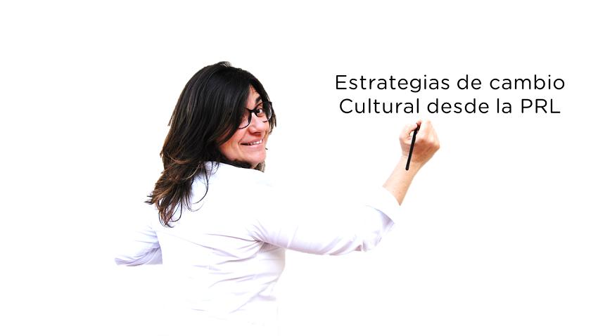 Cambio Cultural desde la PRL