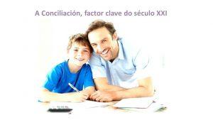 La Conciliación, factor clave del siglo XXI